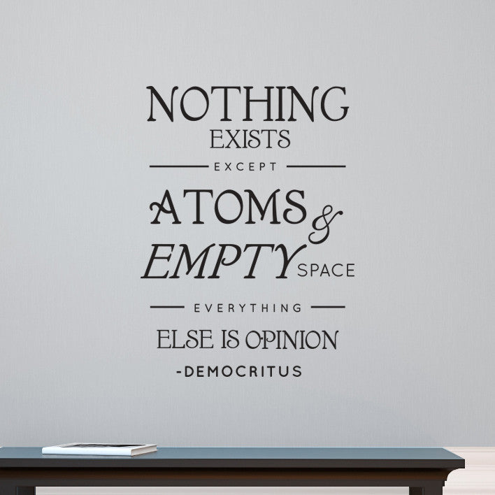 Democritus Nothing Exists but Atoms & Empty Space Quote - Dana Decals