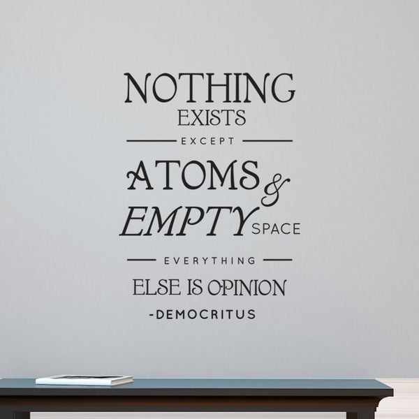 Democritus Nothing Exists but Atoms & Empty Space Quote - Dana Decals - 1