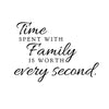 Time Spent with Family Quote - Dana Decals - 4