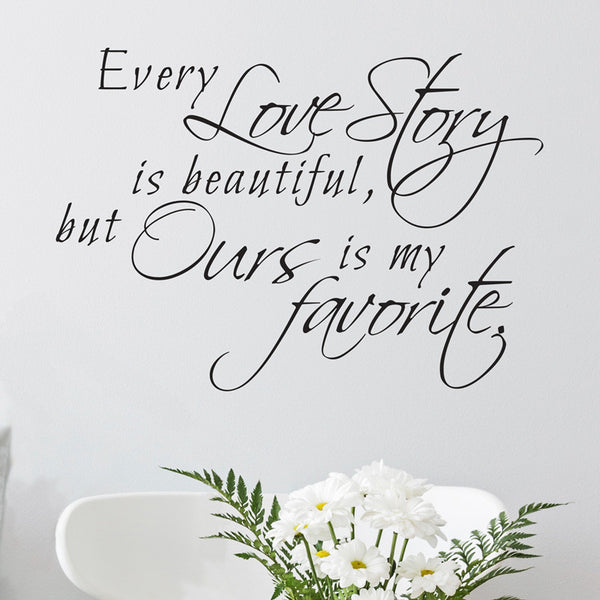 Every Love Story is Beautiful Quote - Dana Decals