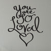 You are So Loved Quote - Dana Decals - 1