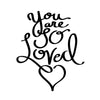 You are So Loved Quote - Dana Decals - 3