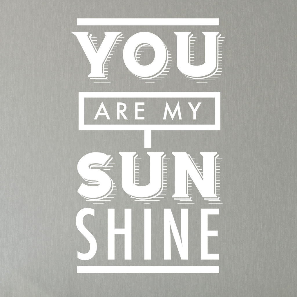 You Are My Sunshine Quote - Dana Decals - 1