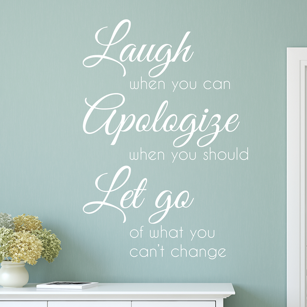Laugh Apologize Let Go Quote - Dana Decals