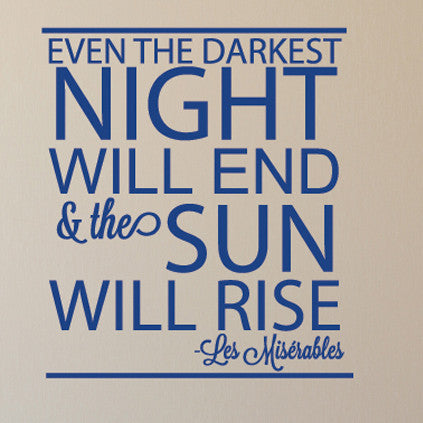 The Sun Will Rise Quote - Dana Decals - 1
