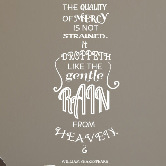 The Quality of Mercy Is Not Strained Quote - Dana Decals