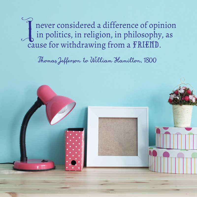 Thomas Jefferson Difference In Opinion Quote - Dana Decals - 1