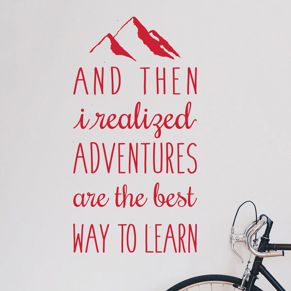 Adventures Are The Best Way To Learn - Dana Decals