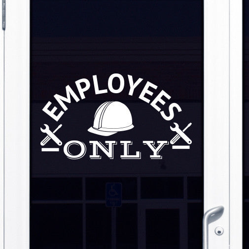 Employees Only Sign with Hard Hat, Screwdriver, and Wrench - Dana Decals