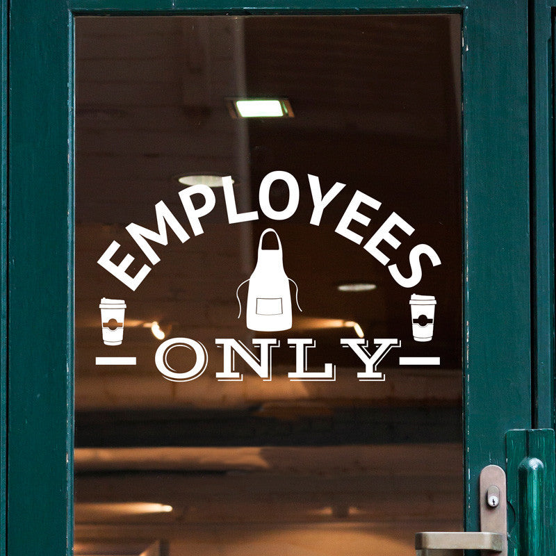 Employees Only for Coffee Shops, Bakeries, & Restaurants - Dana Decals - 1