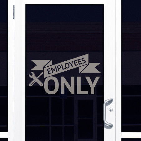 Employees Only Sign With Wrench & Screwdriver - Dana Decals - 1
