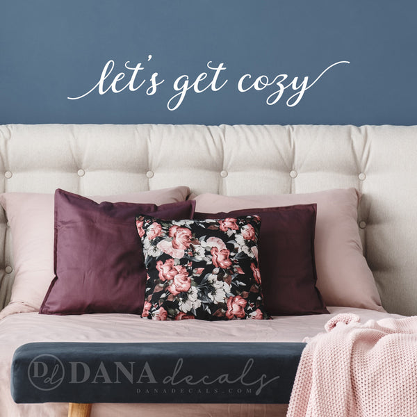 Let's Get Cozy Quote - Dana Decals