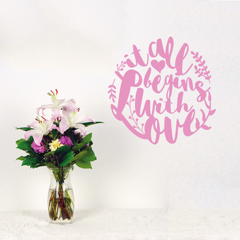 It All Begins With Love Quote Decal | Shop Decals from Dana