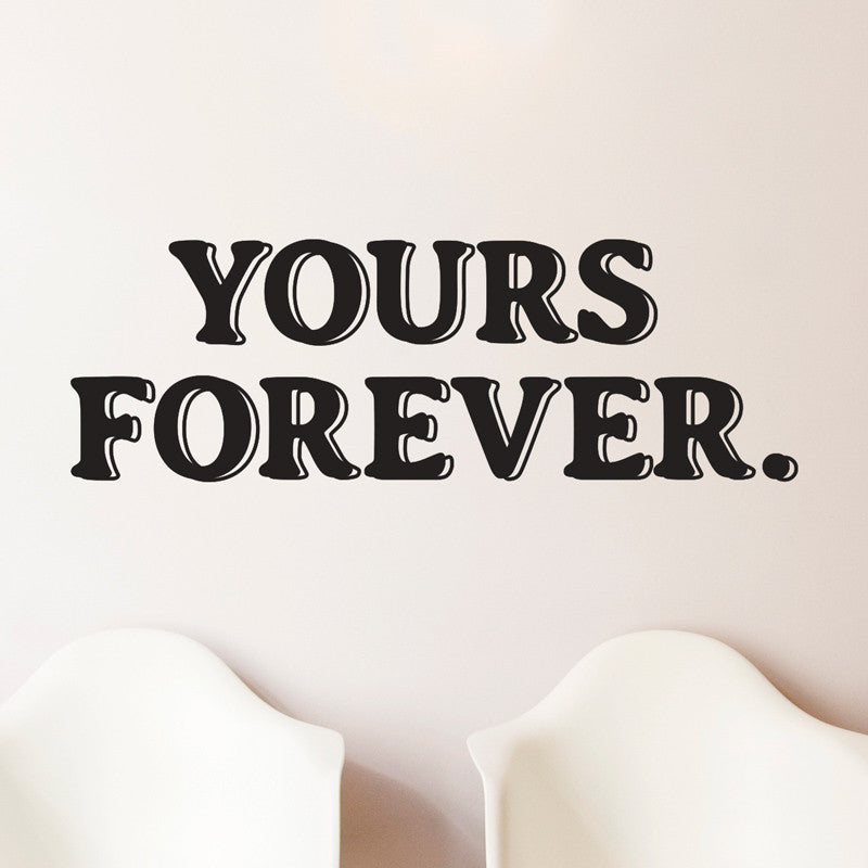 Yours Forever Quote - Dana Decals - 1