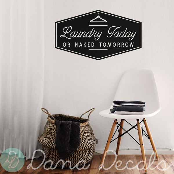 Laundry Today or Naked Tomorrow - Dana Decals