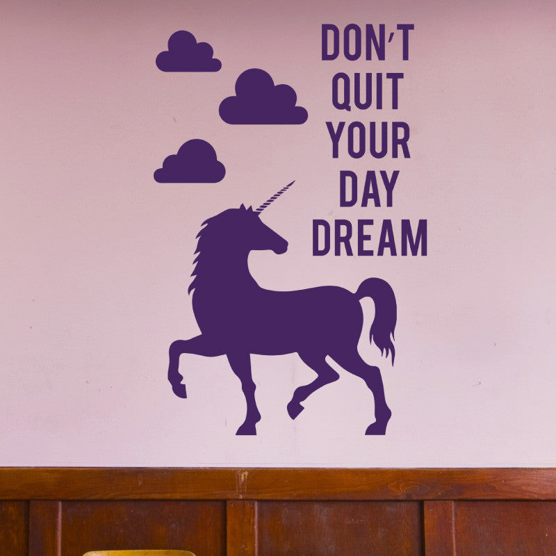 Don't Quit Your Daydream Unicorn Quote - Dana Decals - 1