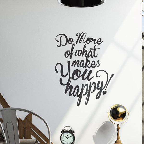 Do More of What Makes You Happy Quote - Dana Decals
