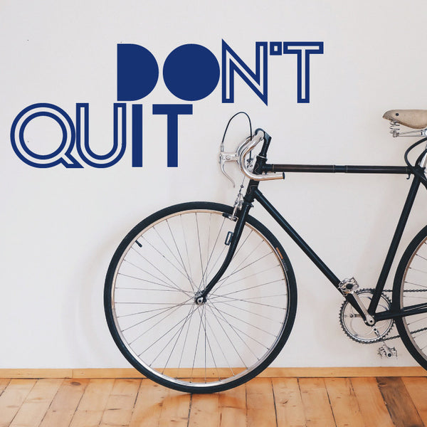 Don't Quit Do It - Dana Decals - 1