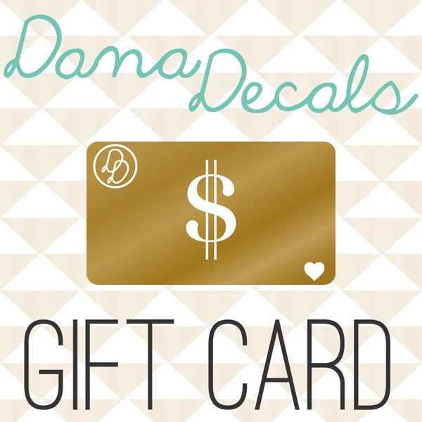 $10-200 Dana Decals Gift Card