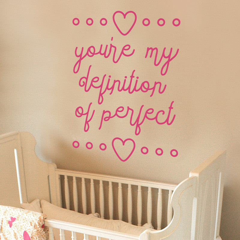 You're My Definition of Perfect Quote - Dana Decals - 1