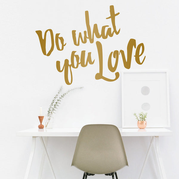 Do What You Love Inspirational Quote - Dana Decals - 1