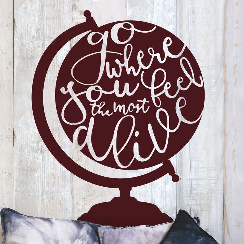 Go Where You Feel The Most Alive - Dana Decals - 1