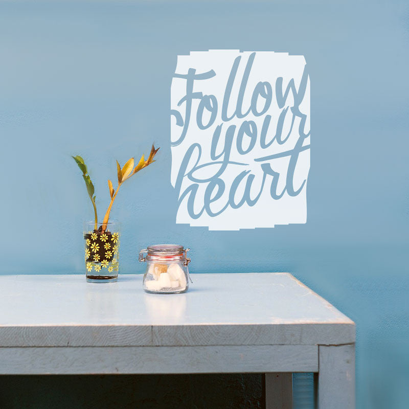 Follow Your Heart Quote Sign - Dana Decals