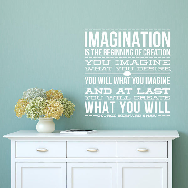 Imagination Is The Beginning of Creation George Bernard Shaw Quote - Dana Decals - 1