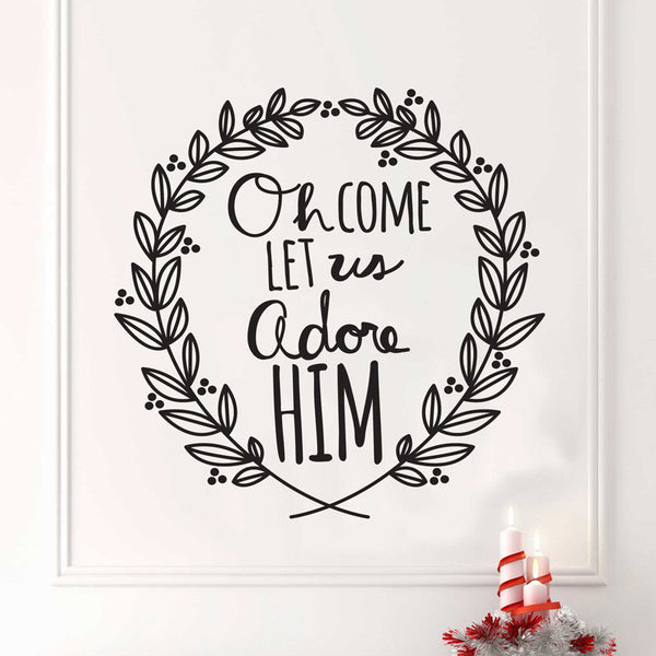 Oh Come Let Us Adore Him Quote - Dana Decals - 1