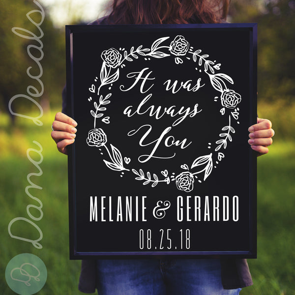 It Was Always You Wedding or Anniversary Decal - Dana Decals