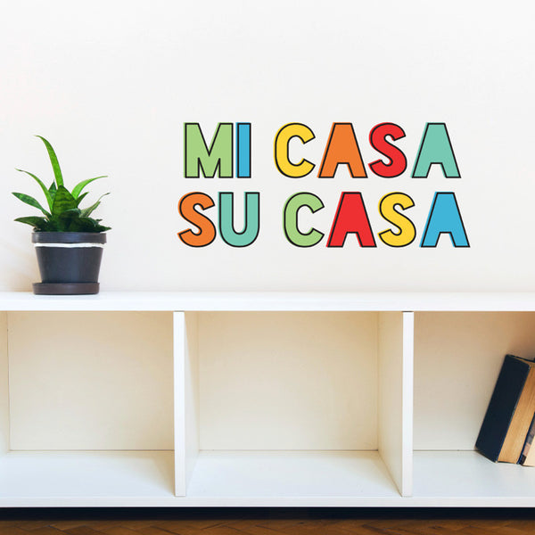 Mi Casa Su Casa Quote - Dana Decals