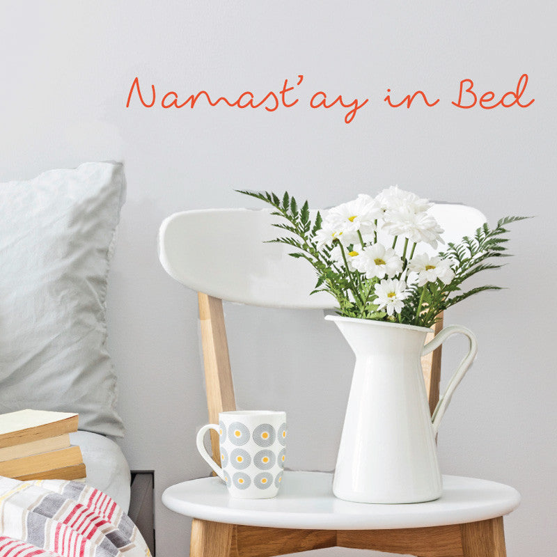 Namast'ay In Bed Quote - Dana Decals - 1
