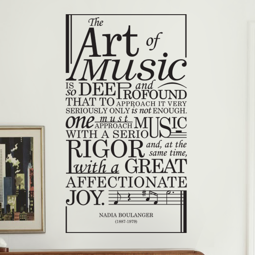 Nadia Boulanger Art of Music Quote - Dana Decals
