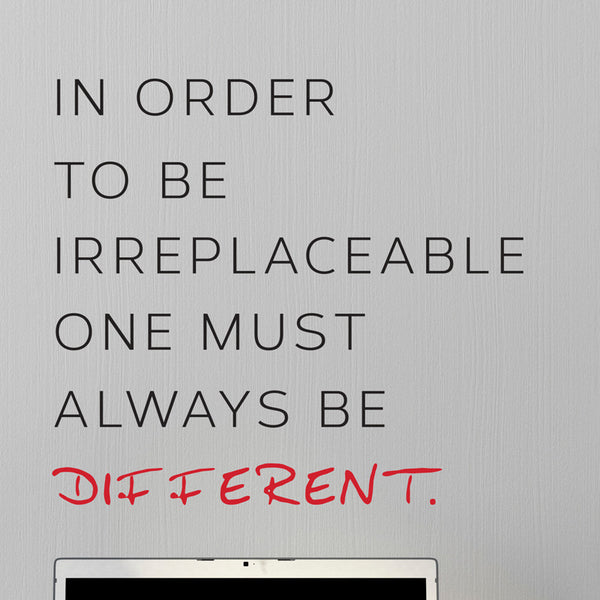 Be Irreplaceable Different Quote - Dana Decals