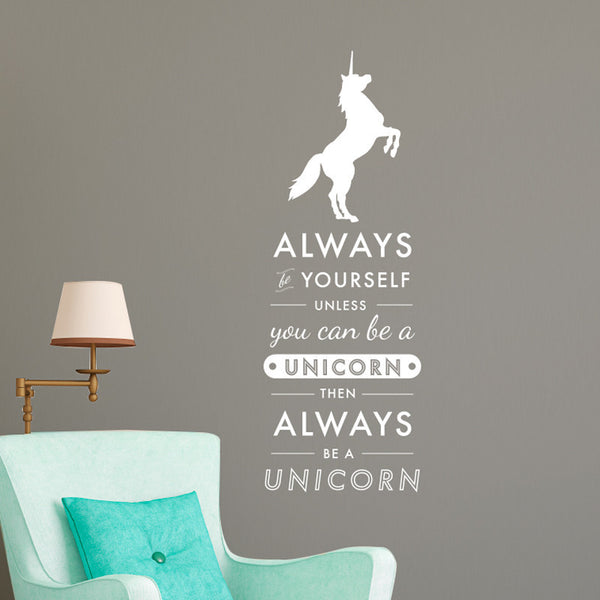 Always Be Yourself Always Be Unicorn Quote Decal Shop