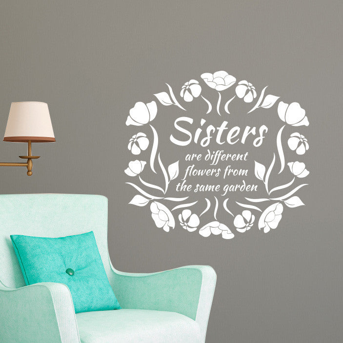 Sisters are Different Flowers Quote - Dana Decals