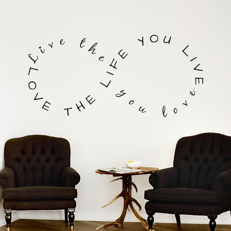 Love Your Life Infinity Quote - Dana Decals - 1
