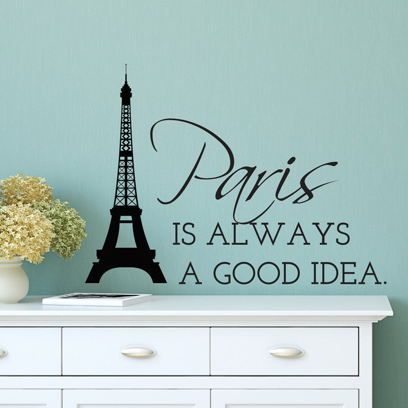 Paris Always A Good Idea Eiffel Tower Quote Decal Shop Dana Decals
