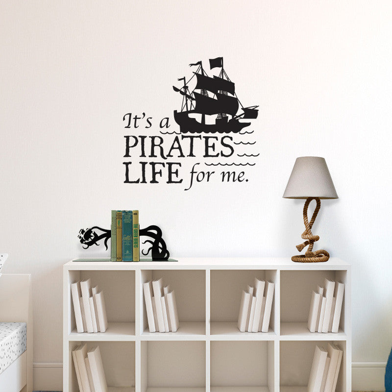 Pirates Life For Me Wall Quote with Pirate Ship - Dana Decals - 1