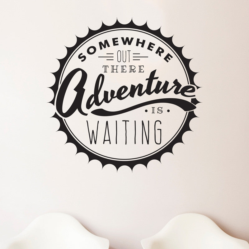 Somewhere Adventure Is Waiting Quote - Dana Decals - 1