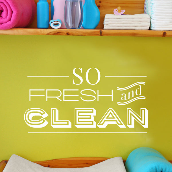 So Fresh And Clean Wall Quote Decal - Dana Decals - 1