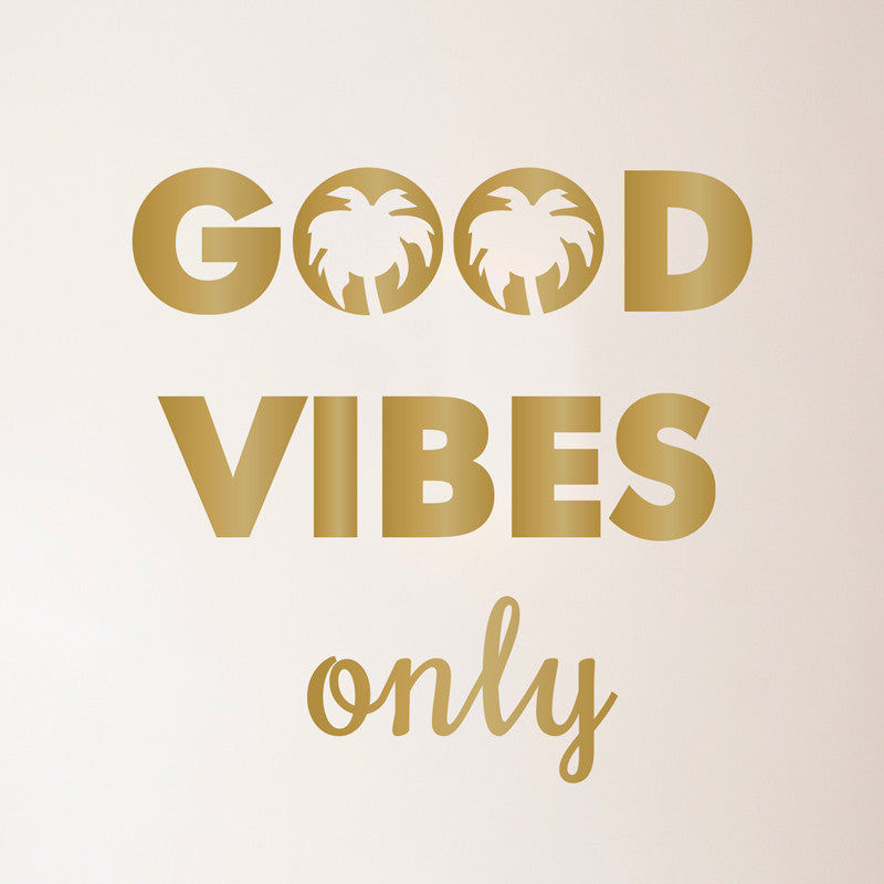 Good Vibes Only Wall Quote - Dana Decals - 1