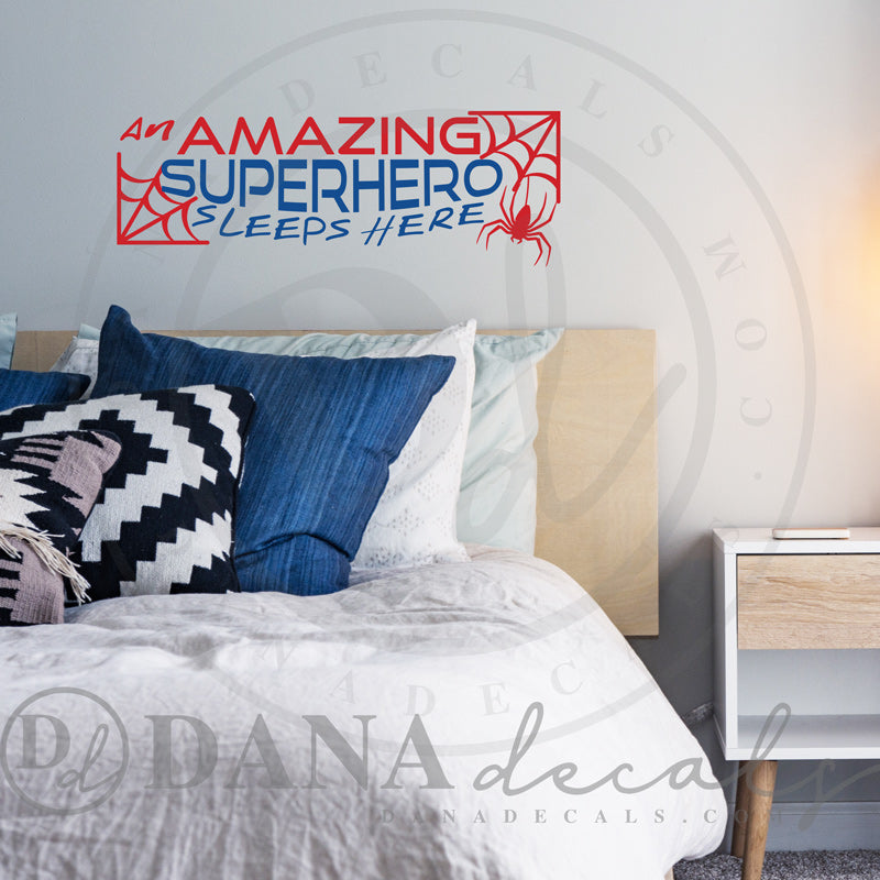An Amazing Superhero Sleeps Here - Dana Decals