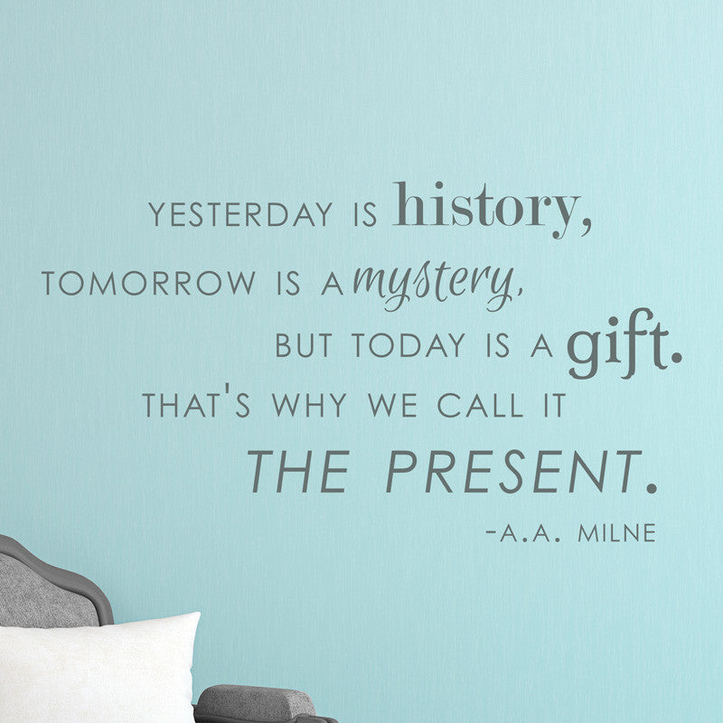 Yesterday History Tomorrow Mystery Milne Quote Decal Dana Decals