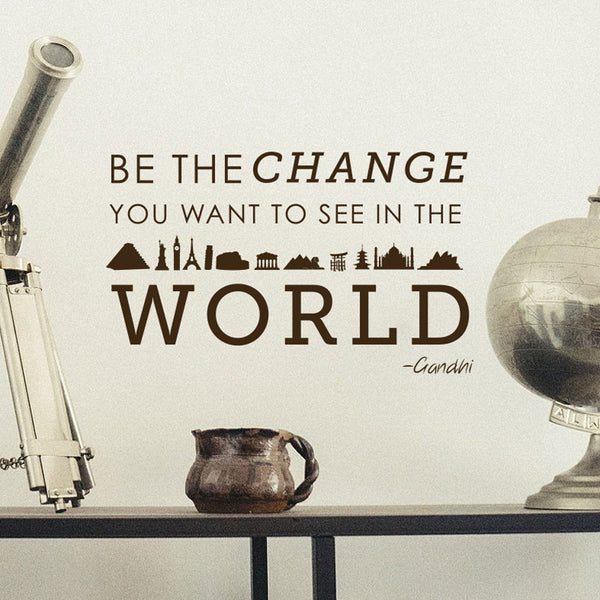 Be the Change Gandhi Quote - Dana Decals