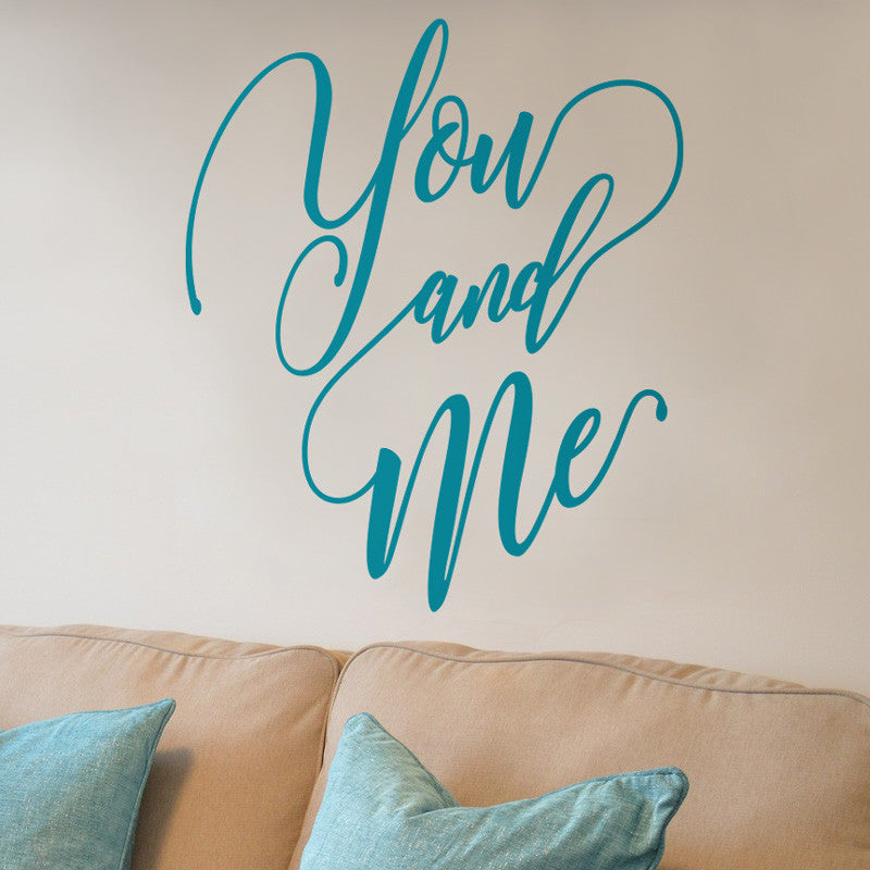 You And Me Quote - Dana Decals