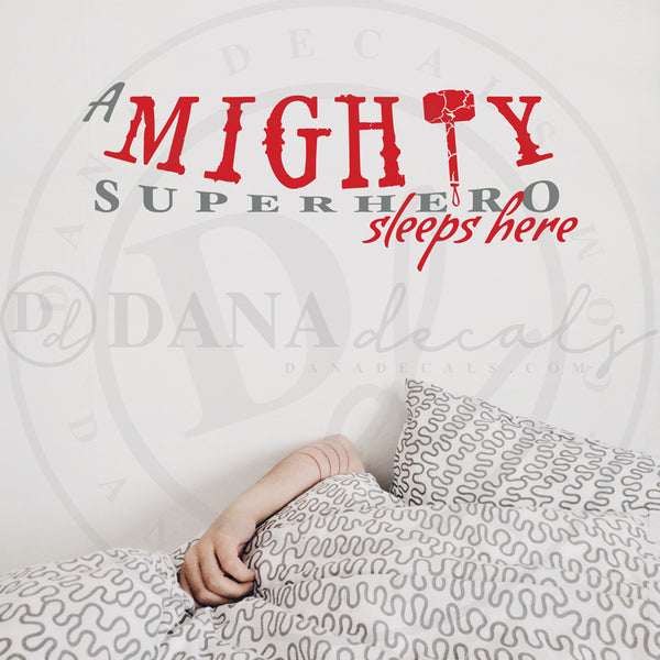 A Mighty Superhero Sleeps Here - Dana Decals