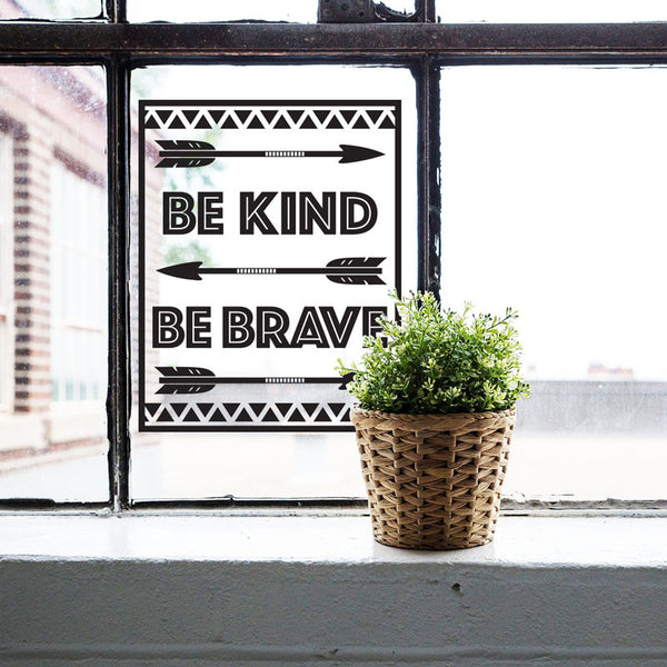 Be Kind Be Brave Arrow Quote - Dana Decals