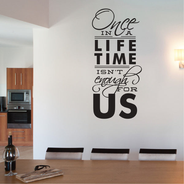 Once In A Lifetime Wall Quote - Dana Decals - 1