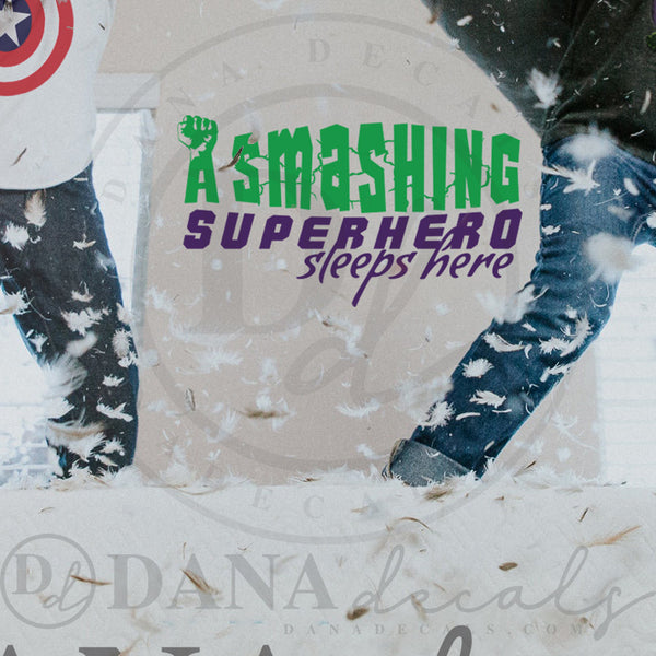 A Smashing Superhero Sleeps Here - Dana Decals